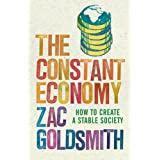 The Constant Economy: How to Build a Stable Societyby Zac Goldsmith