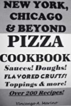 New York, Chicago & Beyond Pizza Cookbook…