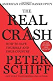 The Real Crash (Fully Revised and Updated): Americas Coming Bankruptcy - How to Save Yourself and Your Country