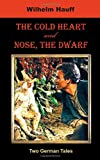 img - for The Cold Heart. Nose, the Dwarf (Two German Tales) (German Classics) book / textbook / text book