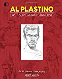 img - for Al Plastino: Last Superman Standing book / textbook / text book