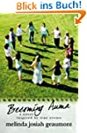 Becoming Auma: A Novel Inspired by Tr...
