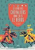 Le livre des chevaliers dont tu es le héros : Pour apprendre en s'amusant