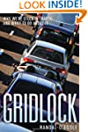 Gridlock: Why We're Stuck in Traffic...