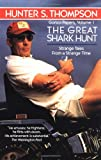 Great Shark Hunt (Gonzo Papers) (0345374827) by Hunter S. Thompson