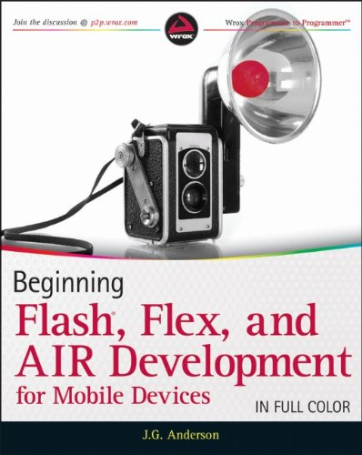 Beginning Flash, Flex, and AIR Development for Mobile Devices 0470948159 pdf