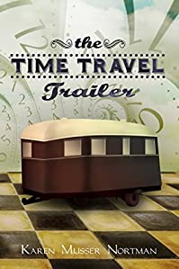 The Time Travel Trailer by Karen Musser Nortman ebook deal