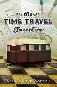 The Time Travel Trailer by Karen Musser Nortman ebook deal