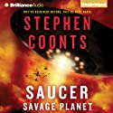 Saucer: Savage Planet: Saucer, Book 3 Audiobook by Stephen Coonts Narrated by Dick Hill