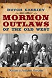 img - for Butch Casssidy and Other Mormon Outlaws of the Old West book / textbook / text book