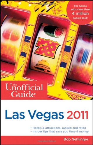 The Unofficial Guide to Las Vegas 2011 (Unofficial Guides)