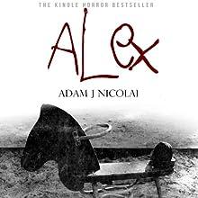 Alex (       UNABRIDGED) by Adam J. Nicolai Narrated by Marc Vietor