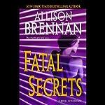 Fatal Secrets: A Novel | Allison Brennan