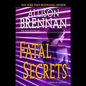 Fatal Secrets: A Novel | [Allison Brennan]