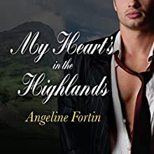 My Heart's in the Highlands Audiobook by Angeline Fortin Narrated by Kirsten Potter