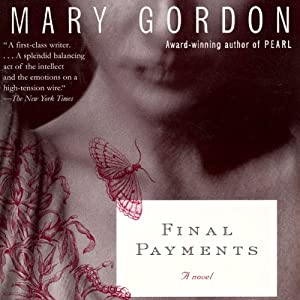 Final Payments | [Mary Gordon]