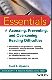 Essentials of Assessing, Preventing, and Overcoming Reading Difficulties (Essentials of Psychological Assessment)