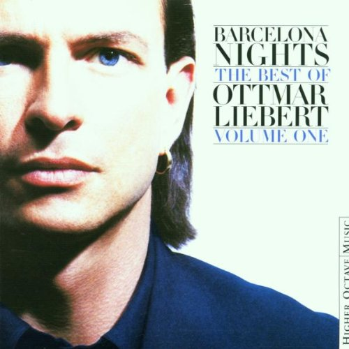 Ottmar Liebert - Barcelona Nights The Best of Ottmar Liebert, Volume 1 - Zortam Music