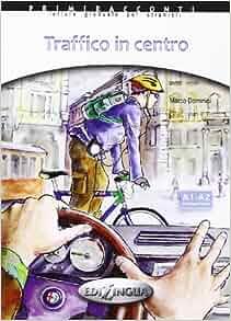 Primiracconti: Traffico in Centro (Italian Edition): 9789606632174
