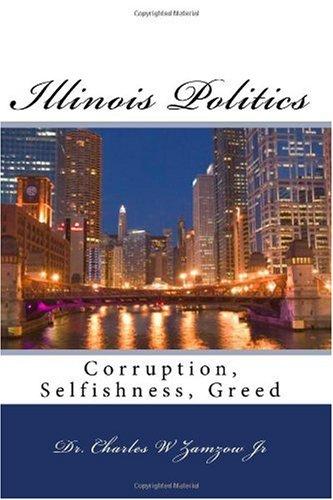 Illinois Politics: Corruption, Selfishness, Greed