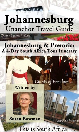 Johannesburg Unanchor Travel Guide - Johannesburg/Pretoria: A 4-Day South Africa Tour Itinerary