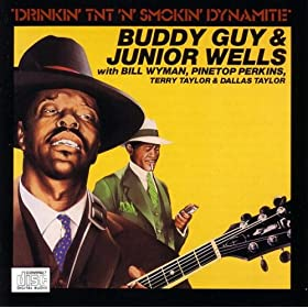 Buddy Guy - Drinkin' TNT 'N' Smokin' Dynamite