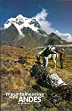 Mountaineering in the Andes: A Sourcebook for Climbers