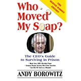 Who Moved My Soap?: The CEO's Guide to Surviving Prison: The Bernie Madoff Edition ~ Andy Borowitz