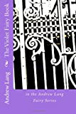 The Violet Fairy Book: in the Andrew Lang Fairy Series (Andrew Lang Fairy Books) (1481863932) by Lang, Andrew