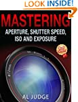 Mastering Aperture, Shutter Speed, IS...