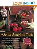 South American Table: The Flavor and Soul of Authentic Home Cooking from Patagonia to Rio de Janeiro, with 450 Recipes (Not Your Mother's)