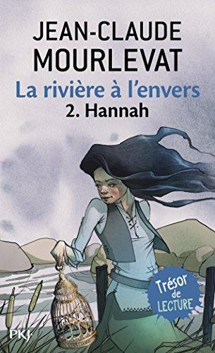 La rivière à l'envers (02) : Hannah