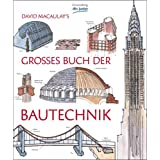"David Macaulay's gro�es Buch der Bautechnikvon ""David Macaulay"""