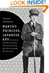 Manchu Princess, Japanese Spy: The St...