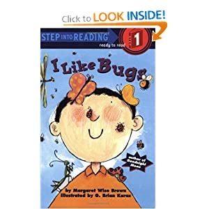 I Like Bugs (Step-Into-Reading, Step 1) by