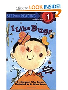 I Like Bugs (Step-Into-Reading, Step 1) by Margaret Wise Brown and G. Brian Karas