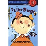 I Like Bugs (Step-Into-Reading, Step 1) ~ Margaret Wise Brown