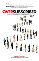 Oversubscribed: How to Get People Lining Up to Do Business with You