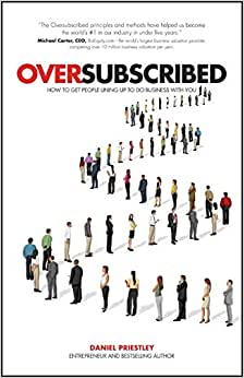 Download e-book Oversubscribed: How to Get People Lining Up to Do Business with You