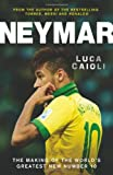 Neymar: The Making of the Worlds Greatest New Number 10
