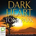 Dark Heart Audiobook by Tony Park Narrated by Richard Aspel
