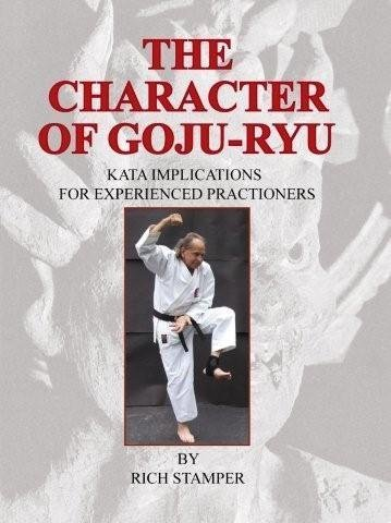 The Character Of Goju-Ryu - Kata Implications For Experienced Practitioners