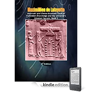 Anunnaki and Ulema-Anunnaki Vault of Forbidden Knowledge and the Universes Greatest Secrets. 5th Edition. Book 2 (Anunnaki & Ulema Secrets and Civilization)