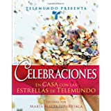Telemundo Presenta: Celebraciones: En Casa Con las Estrellas de Telemundo