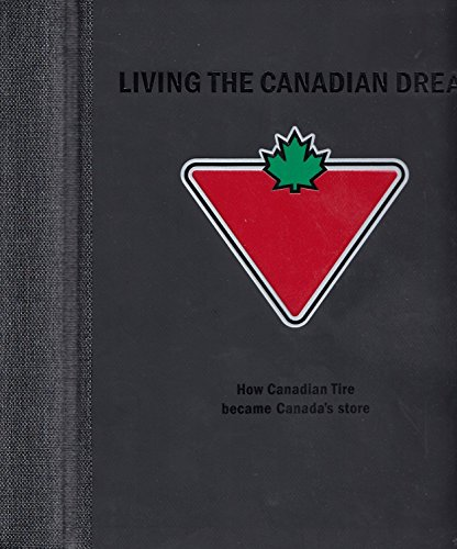 living-the-canadian-dreamhow-canadian-tire-became-canadas-store