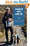 Charlie, Meg and Me: An Epic 530 Mile...