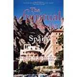 The Spiritual Traveler Spain: A Guide to Sacred Sites and Pilgrim Routespar Beebe Bahrami
