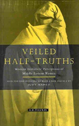 Veiled Half-Truths: Western Travelers' Perception of Middle Eastern Women