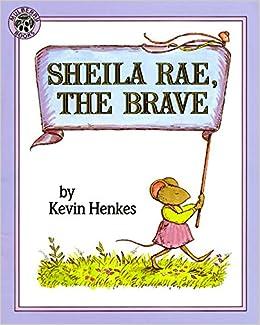 Sheila Rae, the Brave: Kevin Henkes: 9780688147389: Amazon