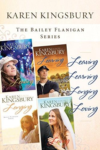 Karen Kingsbury - The Bailey Flanigan Collection: Leaving, Learning, Longing, Loving (Bailey Flanigan Series)
